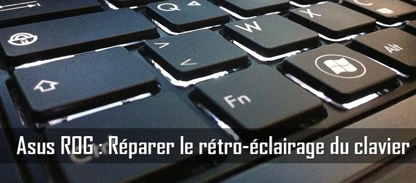 Asus ROG : Fix du rétro-éclairage
