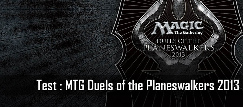 Test : Magic The Gathering : Duels of the Planeswalkers 2013
