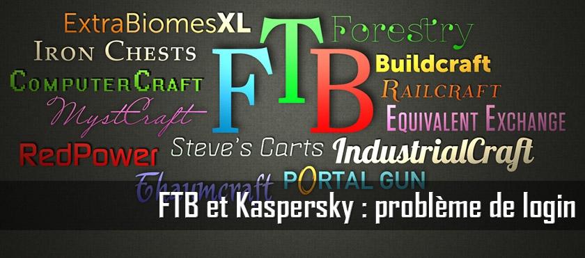 FTB et Kaspersky : problème de login