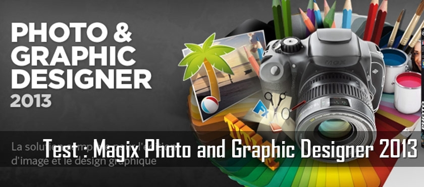 Test : Magix Photo and Graphic Designer 2013