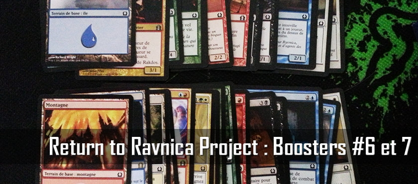 Return To Ravnica Project : Booster #6 et 7