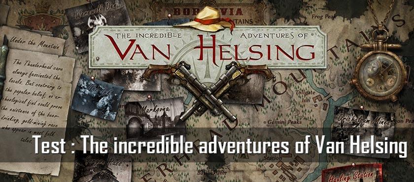 Test : The incredible adventures of Van Helsing