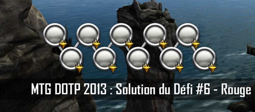 MTG DOTP 2013 : Solution du Défi #6 – Rouge