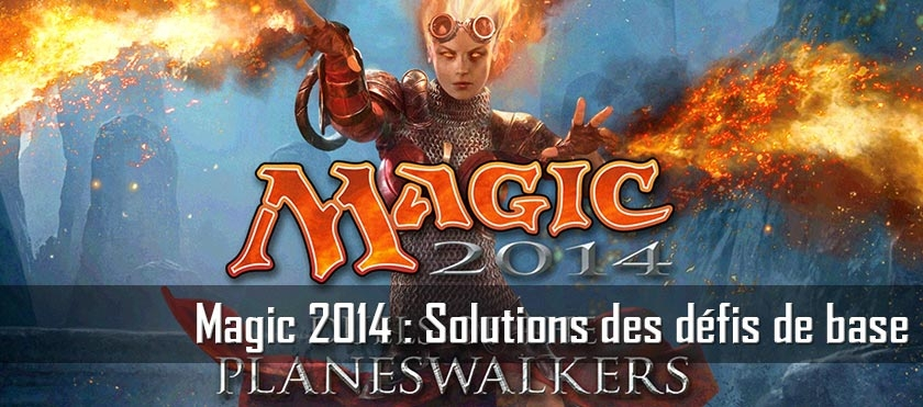 Magic 2014 : Solutions des défis de base
