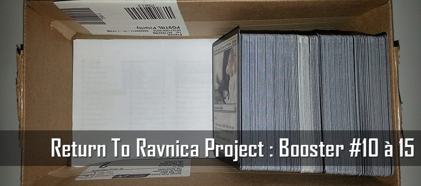 Return To Ravnica Project : Booster #10 à 15