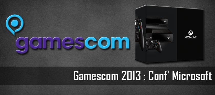 Gamescom 2013 : Conf' Microsoft