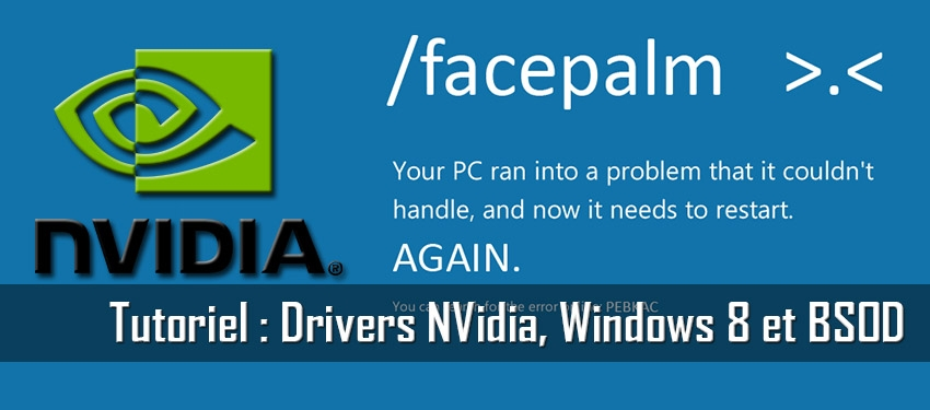 Tutoriel : Drivers NVidia, Windows 8 et BSOD