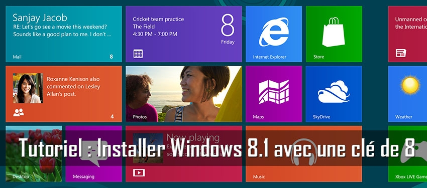 Tutoriel : Installer Windows 8.1 avec une clé de 8
