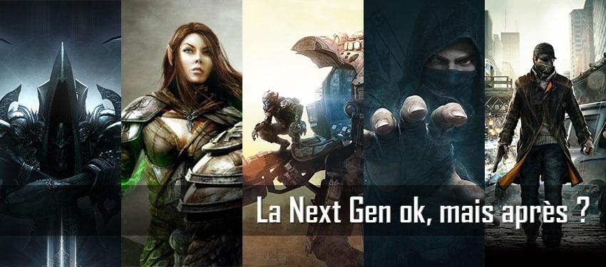 La Next Gen ok, mais après ?