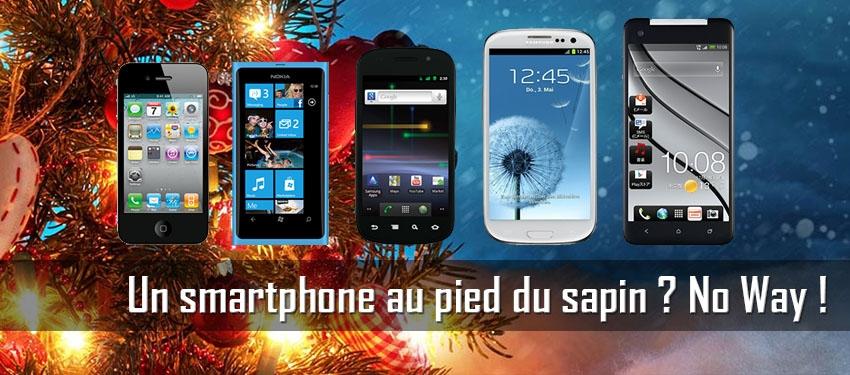 Un smartphone au pied du sapin ? No Way !