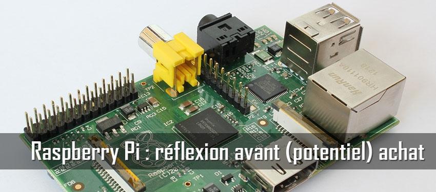 Raspberry Pi : réflexion avant (potentiel) achat