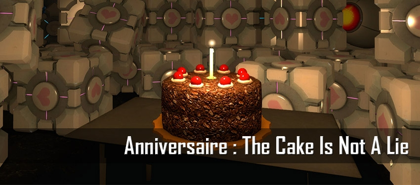 Anniversaire : The Cake Is Not A Lie