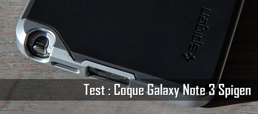 Test : Coque Galaxy Note 3 Spigen