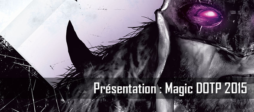 Présentation : Magic DOTP 2015