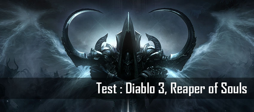 Test : Diablo 3, Reaper of Souls