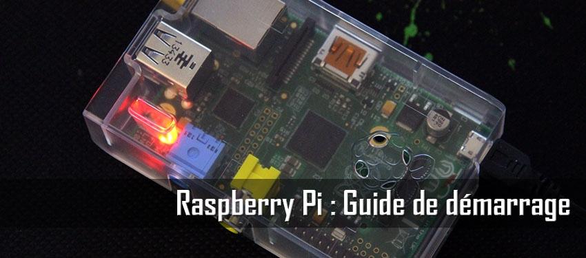 Raspberry Pi : Guide de démarrage