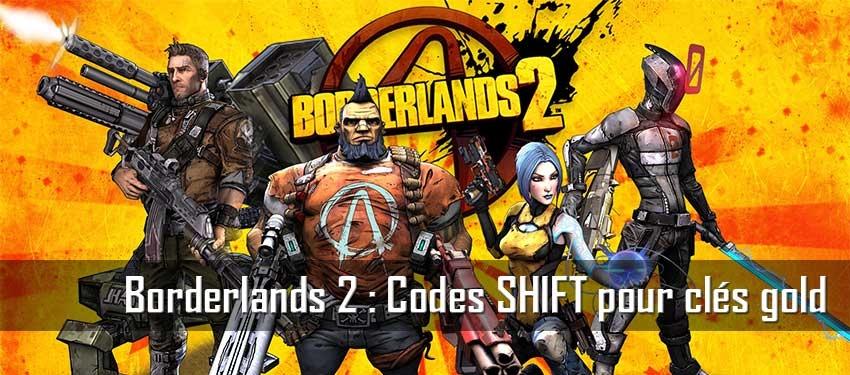 Borderlands 2 : Codes SHIFT pour clés gold