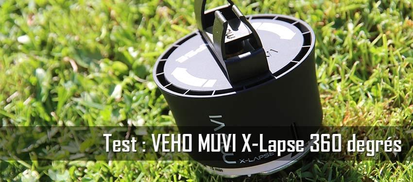 Test : VEHO MUVI X-Lapse 360 degrés