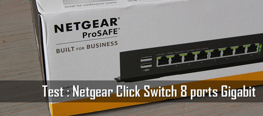Test : Netgear Click Switch 8 ports Gigabit