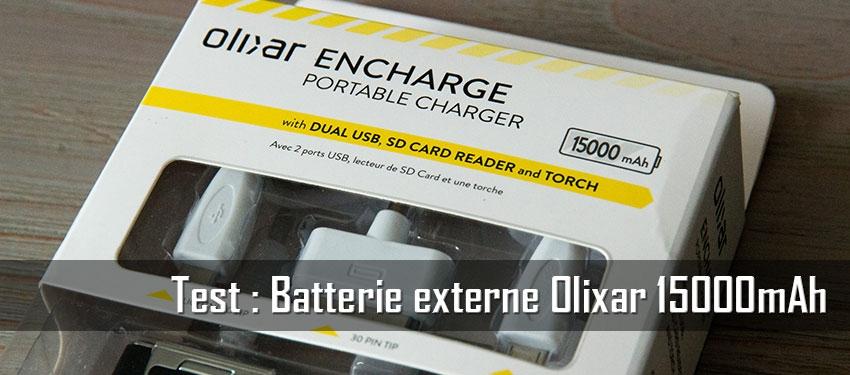 Test : Batterie externe Olixar 15000mAh