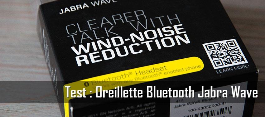 Test : Oreillette Bluetooth Jabra Wave