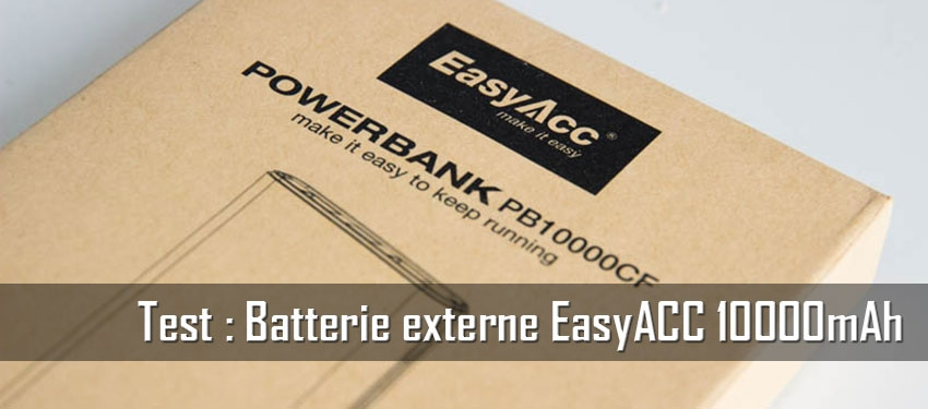 Test : batterie EasyACC 10000mAh