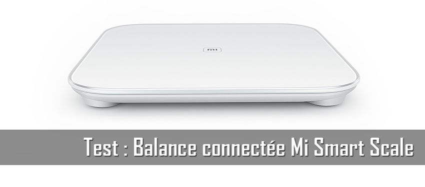 Test : balance connectée Mi Smart Scale