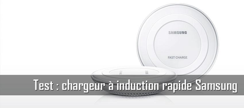 Test : chargeur rapide à induction Samsung